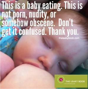Breastfeeding is not porn, nudity, or obscene The Leaky Boob