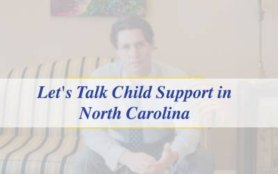 Let's Talk Child Support in North Carolina (Video)