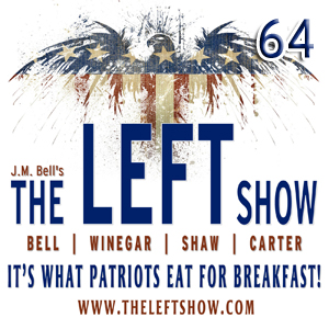#64 – The LEFT Show – Where'd you go?