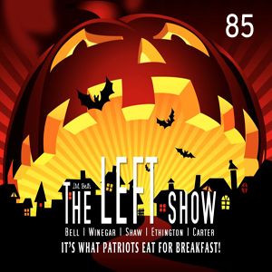 #85 – The LEFT Show – Down on Jumpstreet