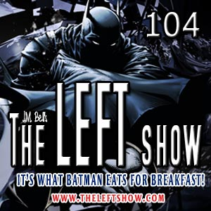 #104 – The LEFT Show – Percocet Begins