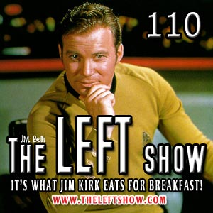 #110 – The LEFT Show – The Moist Fury
