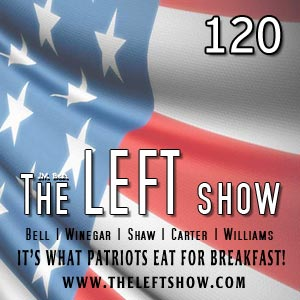 #120 – The LEFT Show – Penultimate