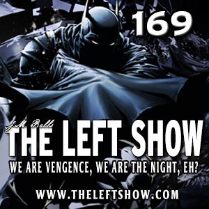 #169 The LEFT Show – The Hardwick!
