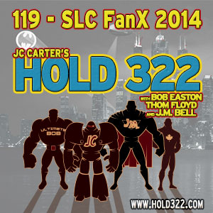 Issue #119 – Hold 322 – LIVE at FanX