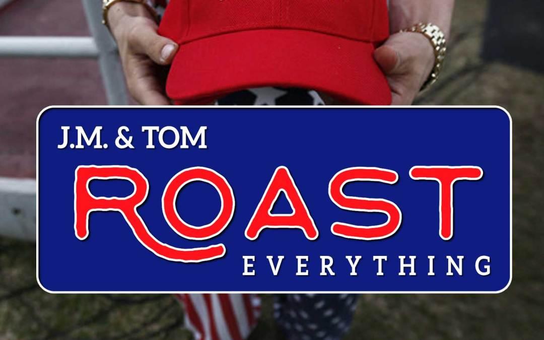 29 ROAST – Happy Birthday America!