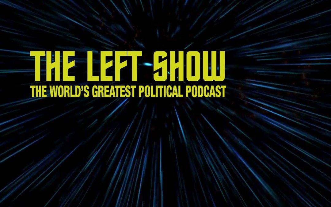 420 The LEFT Show – Blaze It!