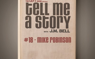 018 Tell Me A Story – Mike Robinson Part 3