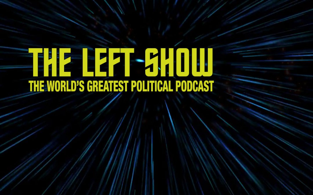 431 The LEFT Show – Terminate Hate