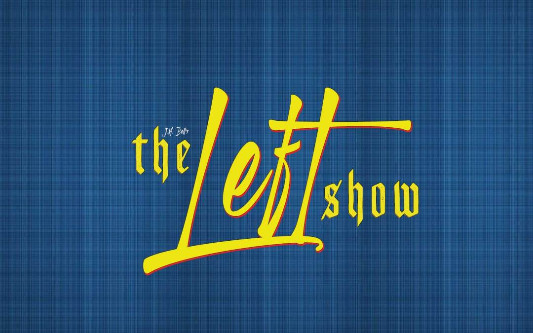 470 The LEFT Show – A Therapist's Hour
