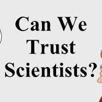 Why should we trust the scientists