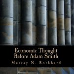 Economic-Thought-Before-Adam-Smith-Large-Print-Edition-An-Austrian-Perspective-on-the-History-of-Economic-Thought-Volume-1-0