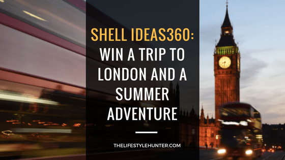 Shell Ideas360: win a trip to London and a summer adventure