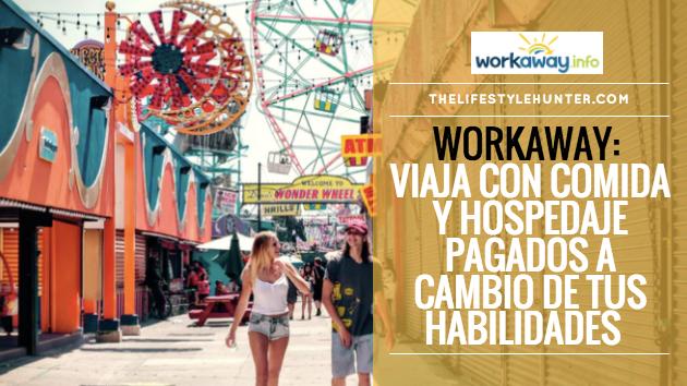 Workaway: viaja con comida y hospedaje pagados a cambio de tus habilidades