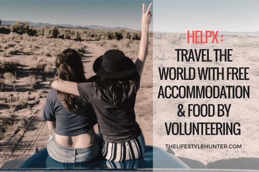 Helpx: travel the world with free accommodation and food by volunteering