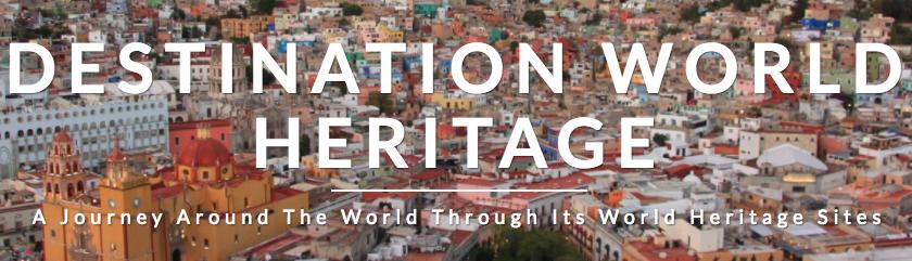 Destination World Heritage