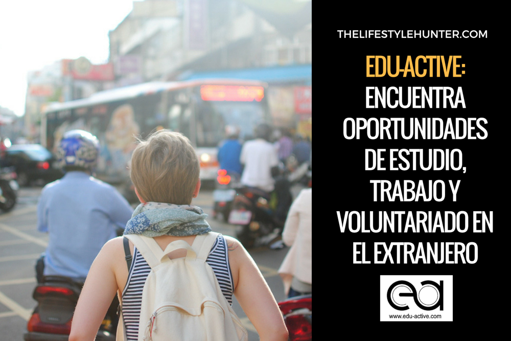 Edu-active: encuentra oportunidades de estudio, trabajo y voluntariado en el extranjero