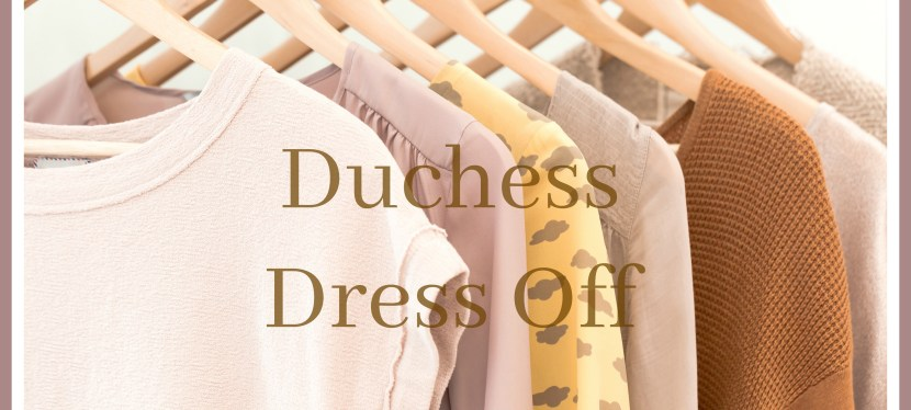 The Duchess Dress Off