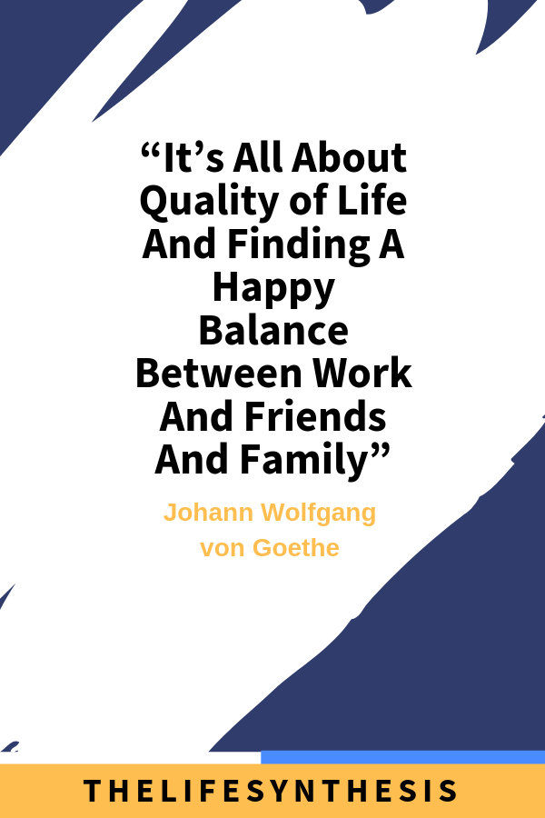 85 Work Life Balance Quotes How To Do Them Right Thelifesynthesis