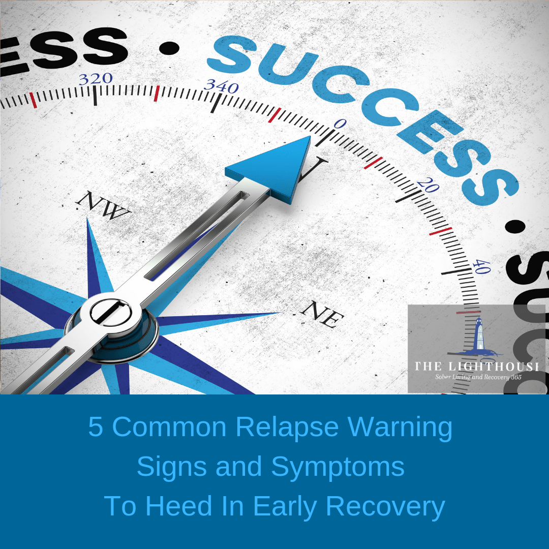 5 Common Relapse Warning Signs And Symptoms To Heed In
