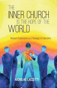Nicholas Laccetti, The Inner Church is the Hope of the World