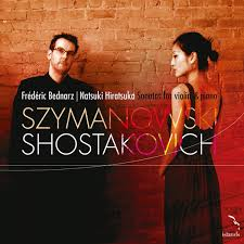 Szymanowski and Shostakovich Violin Sonatas