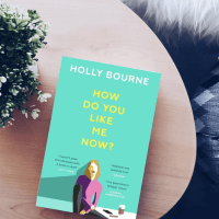 Review: How Do You Like Me Now - Holly Bourne