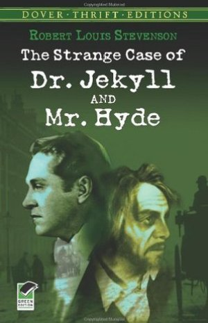 The Strange Case of Dr. Jekyll & Mr. Hyde by Robert Louis Stevenson