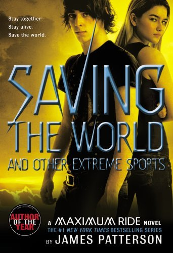 Saving the World (and Other Extreme Sports) by James Patterson