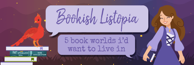 Top 5 Book Worlds I Want to Live In – #Top5Tuesday