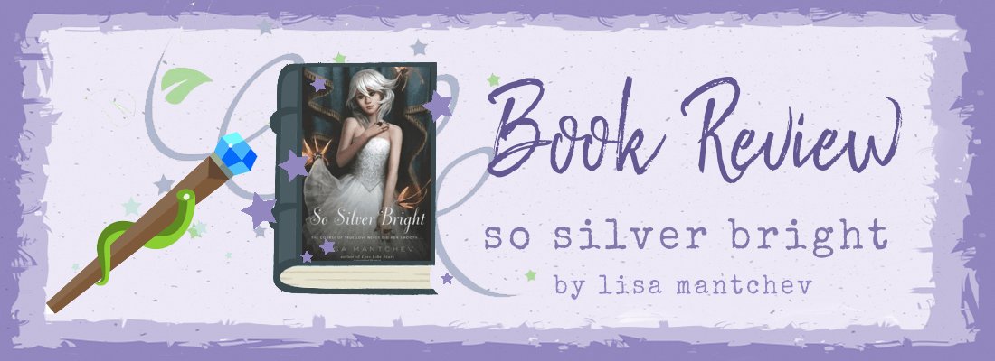 So Silver Bright by Lisa Mantchev