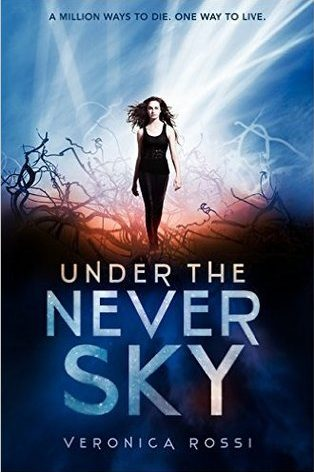 Under the Never Sky by Veronica Rossi
