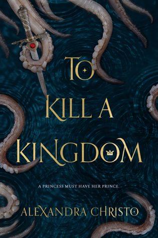 To Kill a Kingdom by Alexandra Cristo
