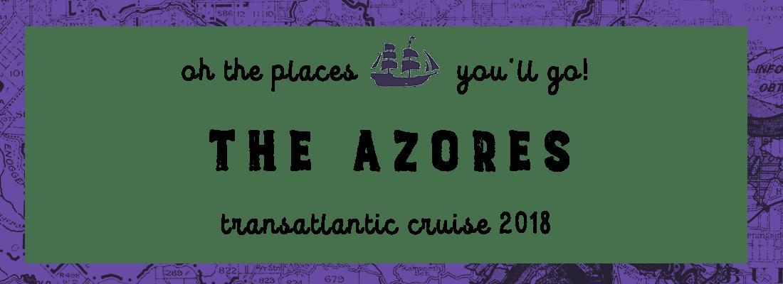 Transatlantic Cruise: Azores (3/8)