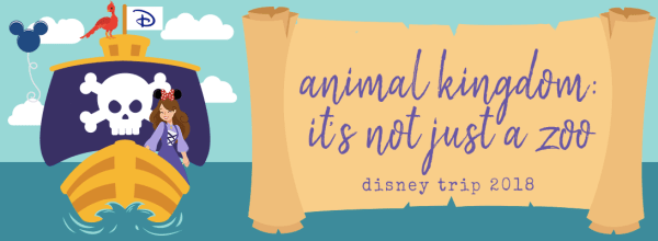 Animal Kingdom:  It's Not Just a Zoo (Disney Pt. 2)