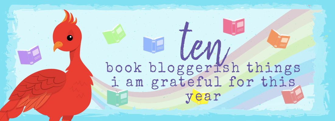 10 Book Bloggerish Things I am Grateful for this Year