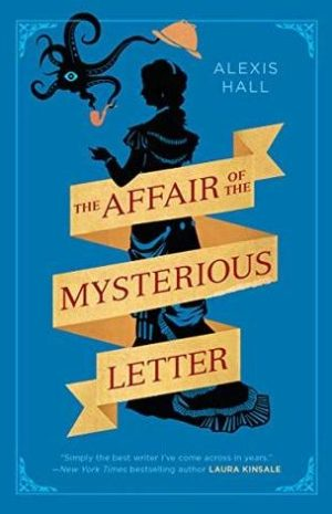 The Affair of the Mysterious Letter by Alexis Hall