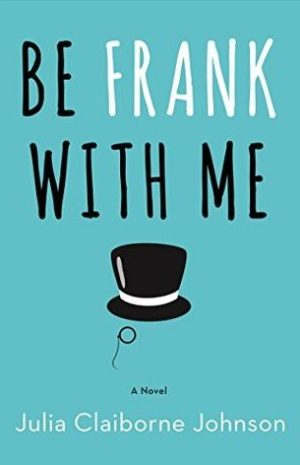 Be Frank With Me by Julia Claiborne