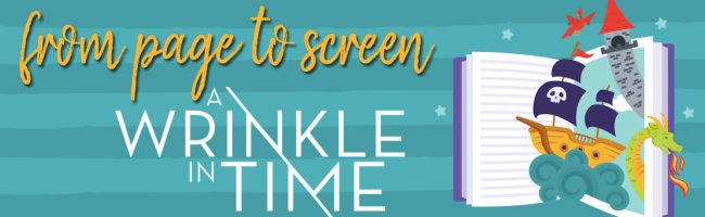 Book vs. Film: A Wrinkle in Time (SPOILERS!)