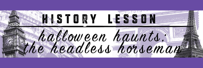Halloween Haunts: The Headless Horseman