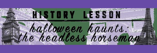 Halloween Haunts: The Headless Horseman