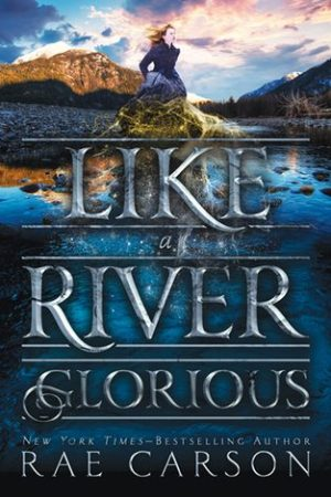 Like a River Glorious Rae Carson cover