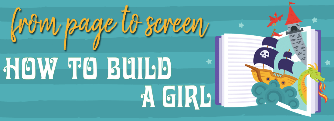 Book vs. Movie:  How to Build a Girl (SPOILERS!)