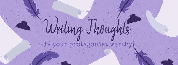 Is Your Protagonist Worthy?