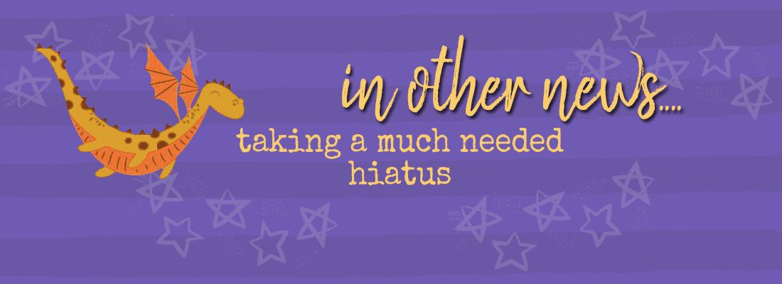A Much Needed Hiatus