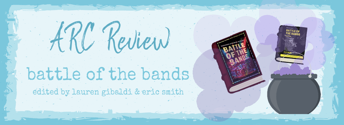 Battle of the Bands: Edited by Lauren Gibaldi and Eric Smith