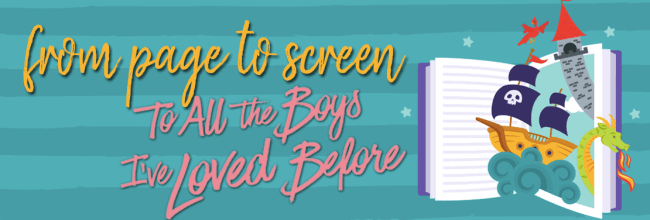 Book Vs. Movie: To All the Boys I've Loved Before (2019) (SPOILERS!)