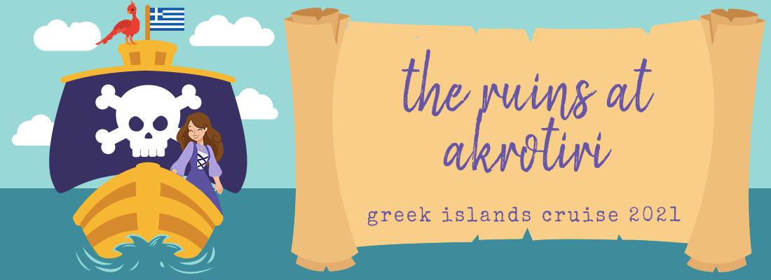 The Ruins at Akrotiri (Greek Islands Cruise 2021)