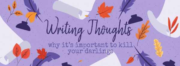 Why It's Important to Kill Your Darlings