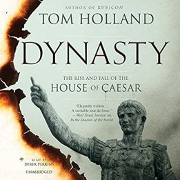 Dynasty: The Rise and Fall of the House of Caesar by Tom Holland